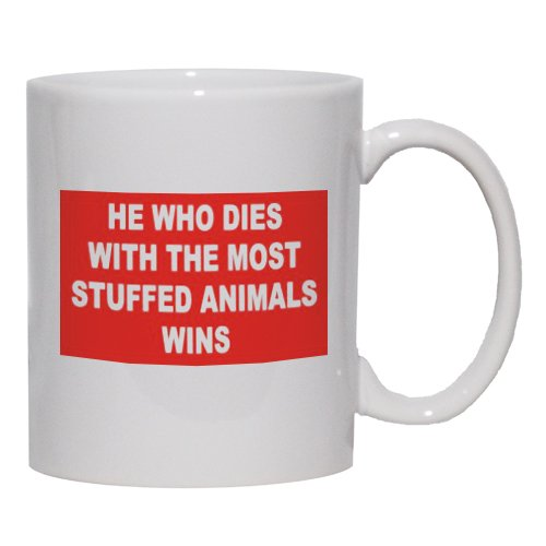 HE WHO DIES WITH THE MOST STUFFED ANIMALS WINS Mug for Coffee / Hot Beverage (choice of sizes and colors)