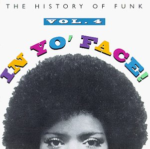 In Yo' Face! The History Of Funk, Vol. 5