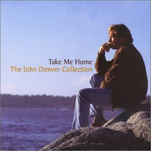Take Me Home the John Denver C