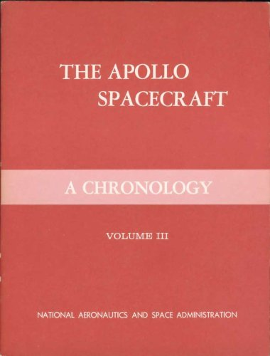 The Apollo Spacecraft: A Chronology