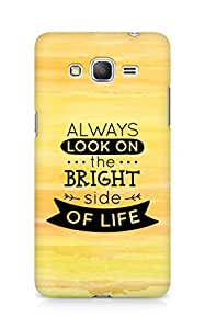 Amez Always look on the Bright Side of Life Back Cover For Samsung Galaxy Grand Prime
