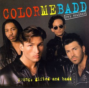 Color Me Badd - Young Gifted & Badd - Remixes - Zortam Music