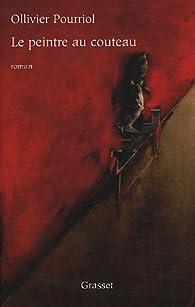 Le peintre au couteau par Ollivier Pourriol