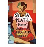 Sylvia Plath - Poems: Chosen by Carol Ann Duffy (Hardback) - Common