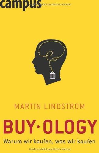 Lindstrom Martin, Buy-ology. Warum wir kaufen, was wir kaufen.