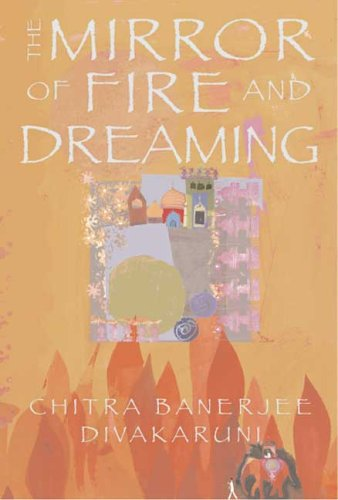 Mirror Of Fire And Dreaming : The Brotherhood Of The Conch : Book II, CHITRA BANERJEE DIVAKARUNI