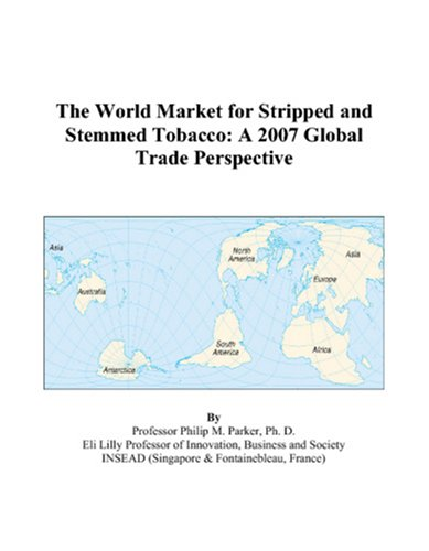 The World Market for Stripped and Stemmed Tobacco: A 2007 Global Trade Perspective