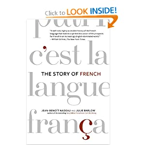 The Story of French by Jean-Benoit Nadeau and Julie Barlow