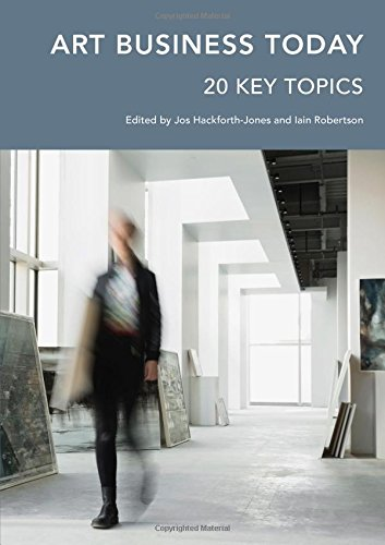 Art Business Today: 20 Key Topics (Handbooks in International Art Business)