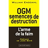 OGM : semences de destruction : L'arme de la faimpar William Engdahl