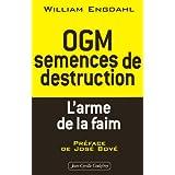 OGM : semences de destruction : L'arme de la faimpar William Engdahl