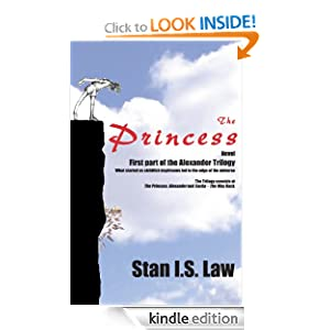 Free Kindle Book: The Princess (Alexander Trilogy Book I), by Stan I.S. Law (Author), Bozena Happach (Author, Illustrator). Publisher: INHOUSEPRESS; First Edition edition (December 15, 2009)