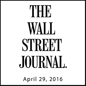 The Morning Read from The Wall Street Journal, April 29, 2016 Newspaper / Magazine