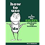 How To Use Do: A Guide For ESL/EFL Students And Teachers ~ R.E. Skibiski