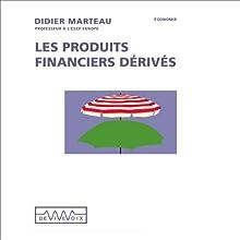 Les produits financiers dérivés Discours Auteur(s) : Didier Marteau Narrateur(s) : Didier Marteau