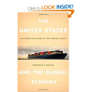 The United States and the Global Economy: From Bretton Woods to the Current Crisis Frederick S. Weaver