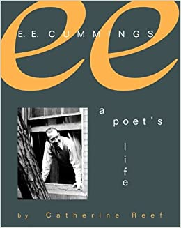 a biography of e e cummings a poet Biography of ee cummings cummings ee is an american poet and an artist edward estlin cummings was born on the 14th of october, 1894 in cambridge (state massachusetts).