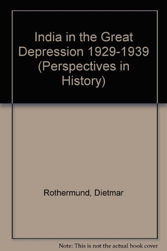 India in the Great Depression, 1929-1939 (Perspectives in History, Vol. 6): Dietmar Rothermund: 9780945921202: Amazon.com: Books
