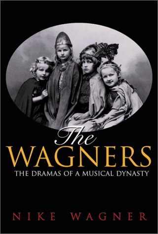The Wagners: The Dramas of a Musical Dynasty (Wagner Nelsons compare prices)