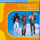 Everything Is Possible - The Best of Os Mutantes By Os Mutantes (2005-02-07)