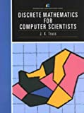 Discrete Mathematics for Computer Scientists (International Computer Science Series) (0201175649) by J. K. Truss