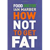 How Not to Get Fatby Ian Marber