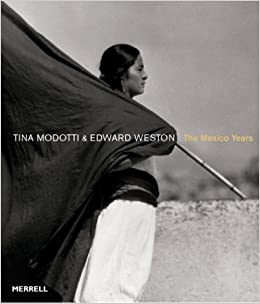 Tina Modotti & Edward Weston: The Mexico Years Hardcover – May 1