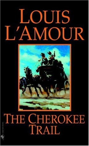 The Cherokee Trail, Louis L'Amour