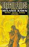 Dragon Prince (033031274X) by Rawn, Melanie