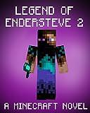 Legend of EnderSteve 2: A Minecraft Novel (Based on True Story) (ENDER SERIES #12)
