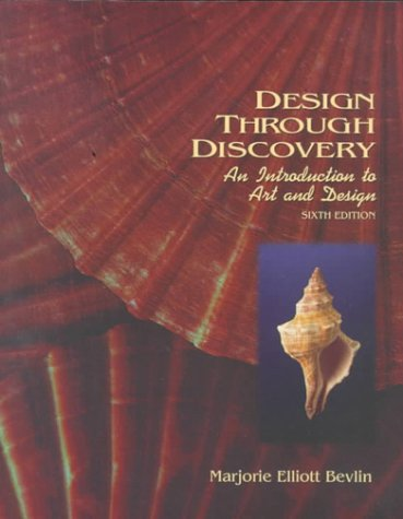 Design Through Discovery: An Introduction to Art and...