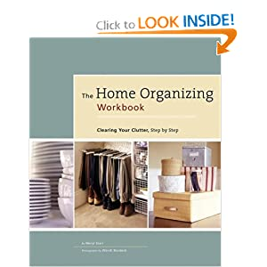 Home Organizing Workbook: Clearing Your Clutter, Step-By-Step