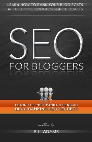 SEO for Bloggers: Learn How to Rank your Blog Posts at the Top of Google's Search Results (The SEO Series)