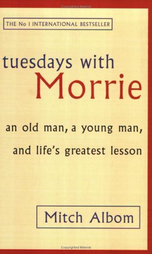 tuesdays with morrie mitch albom. Tuesdays with Morrie