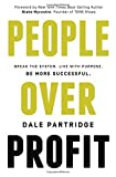 img - for People Over Profit: Break the System, Live with Purpose, Be More Successful by Dale Partridge (2015-05-05) book / textbook / text book