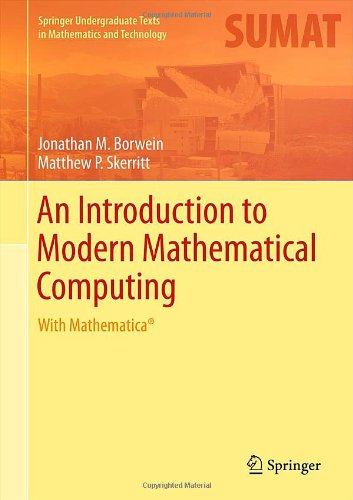 An Introduction to Modern Mathematical Computing: With Mathematica®
