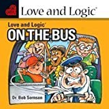 img - for Love & Logic on the Bus (2-CD Set...106 Minutes) book / textbook / text book