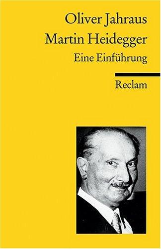 Martin Heidegger: Eine Einführung