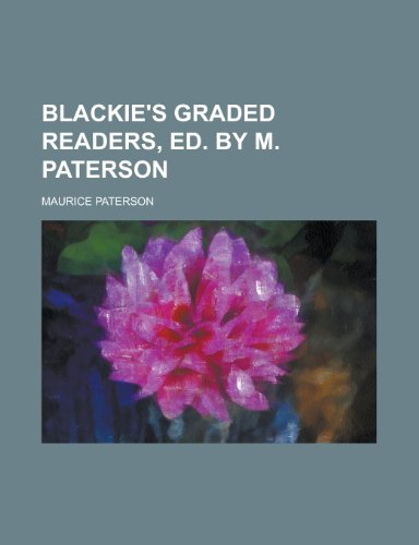 Blackie's Graded Readers, Ed. by M. Paterson