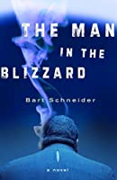 The Man in the Blizzard: A Novel
