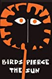 img - for Birds Pierce the Sun: Poetry by Children (Papua Pocket Poets, 6) book / textbook / text book