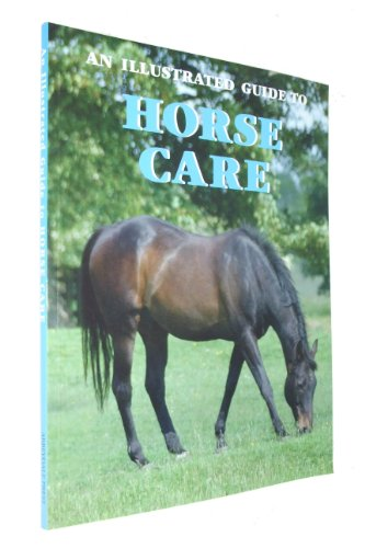 An Illustrated Guide to Horse Care
