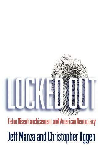 Locked Out: Felon Disenfranchisement and American...