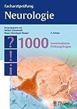 Facharztprüfung Neurologie: 1000 kommentierte Prüfungsfragen (Reihe, FACHARZTPRÜFUNGSREIH)