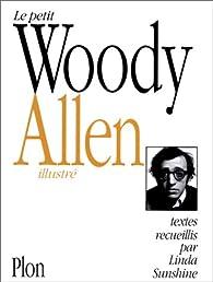 Le Petit Woody Allen illustr� par Woody Allen