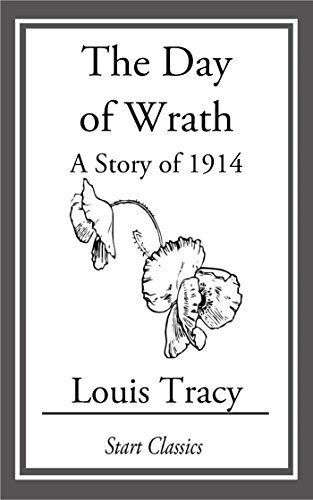 Louis Tracy (Gordon Holmes) - The Day of Wrath: A Story of 1914