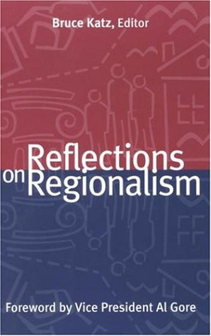 Reflections on Regionalism (James A. Johnson Metro Series)