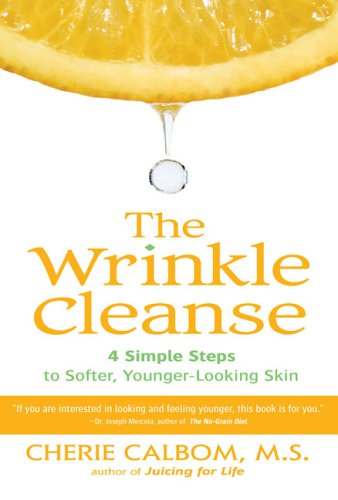 The Wrinkle Cleanse: 4 Simple Steps to Softer, Younger-Looking Skin