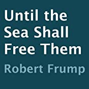 Until the Sea Shall Free Them | [Robert Frump]