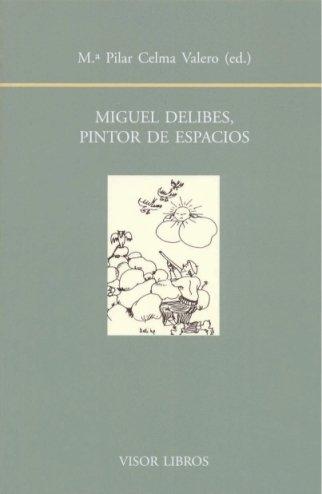 Miguel delibes - pintor de espacios (Biblioteca Filologica Hispana)